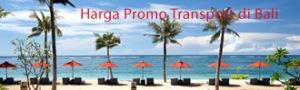 klick di sini untuk harga transport di Bali